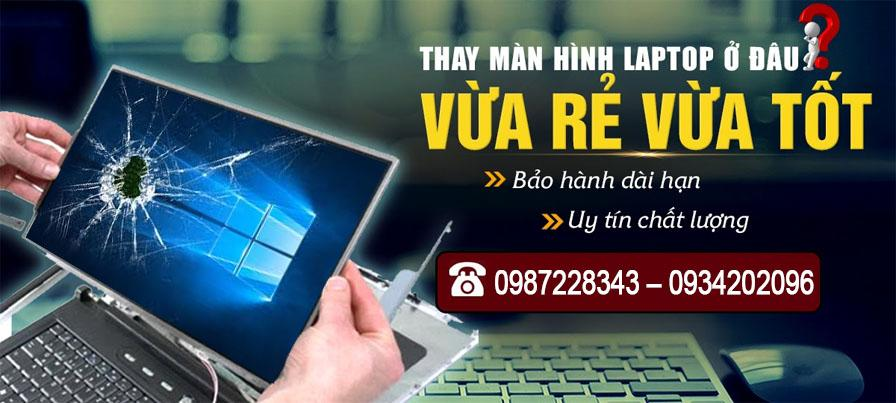 Công Ty Dịch Vụ Thay Màn Hình Laptop Tại Nhà Tận Nơi Quận 6 Nhanh Giá rẻ